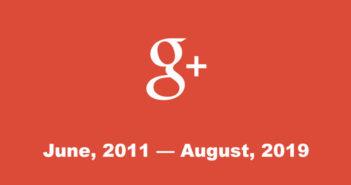 ล้ำหน้าโชว์ Google ประกาศปิดตัว Google+สำหรับผู้ใช้งานทั่วไป สิงหาคม 2019 Google